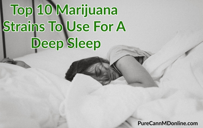 Top 10 Marijuana Strains To Use For A Deep Sleep